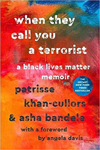 on When They Call You a Terrorist: A Black Lives Matter Memoir by Patrisse Khan-Cullors and asha bandele